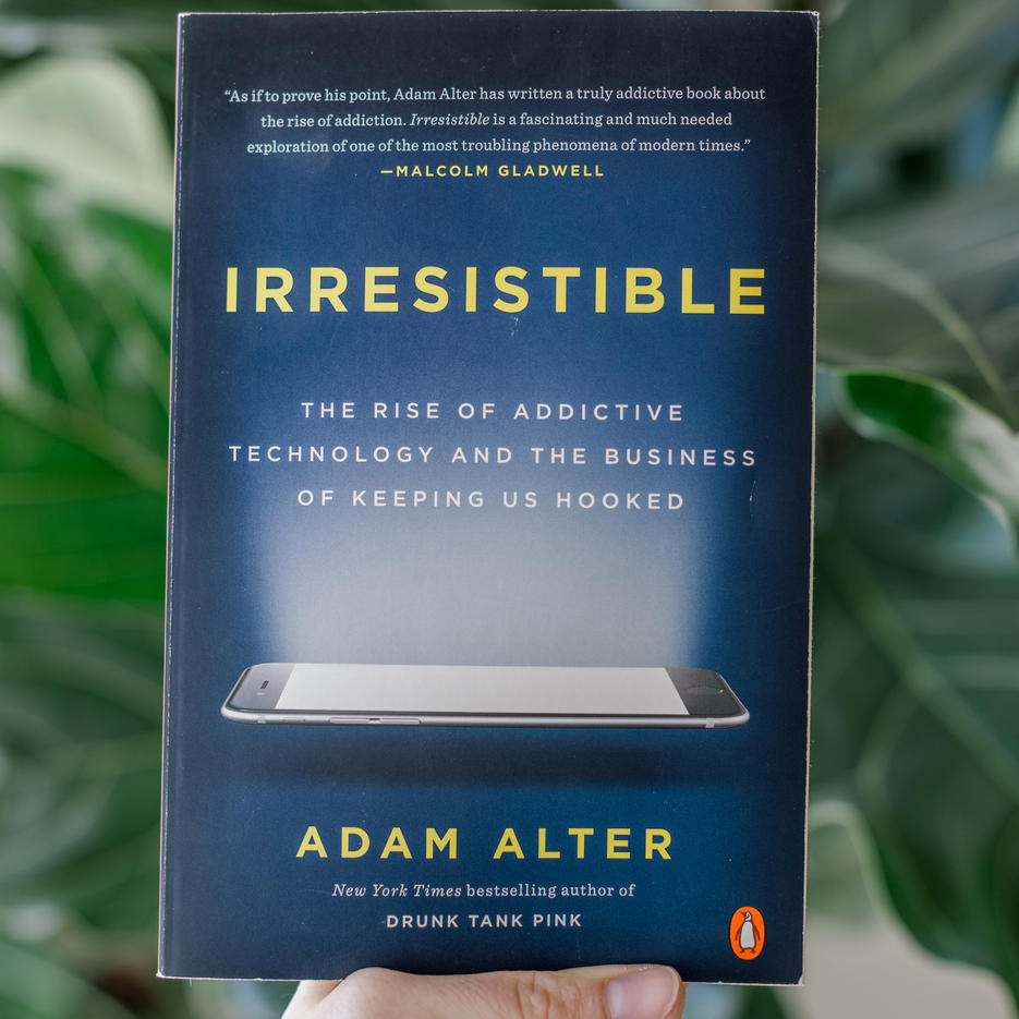 Irresistable: The Rise of Addictive Technology and the Business of Keeping Us Hooked