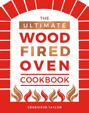 The Ultimate Wood Fired Oven Cookbook - Genevieve Taylor