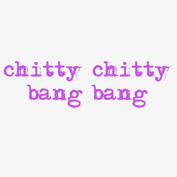 moose puff: chitty chitty bang bang