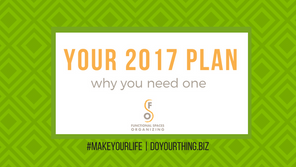 Your 2017 Plan: Why You Need One (Part 1 of 2)