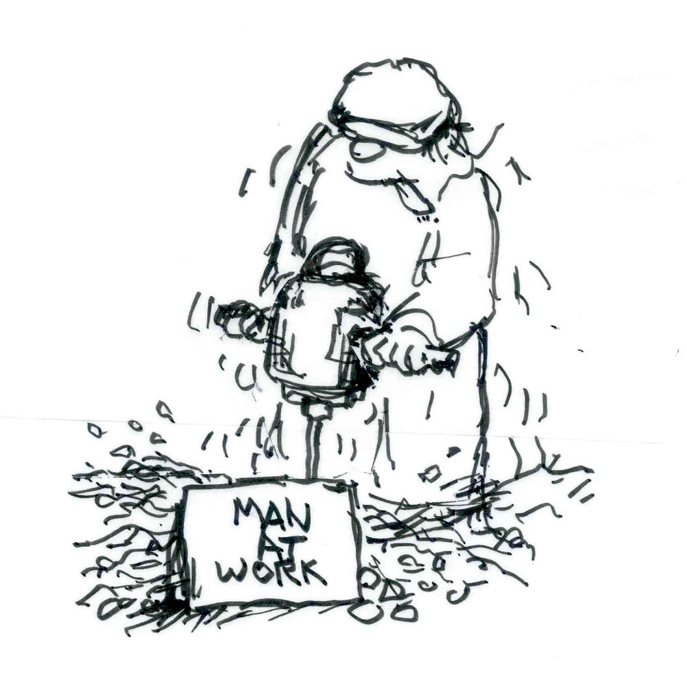 "Cartoon illustration of a bearded man in a hat sticking his tongue out as he uses a jackhammer to drill into the ground. A sign in front of him reads ""Man at work."" Sketch by Earle Levenstein."