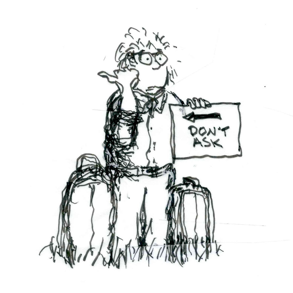 "Cartoon of man hitchhiking with his thumb pointing out and to the left, holding a sign that says ""Don't Ask."" Illustration by Earle Levenstein"
