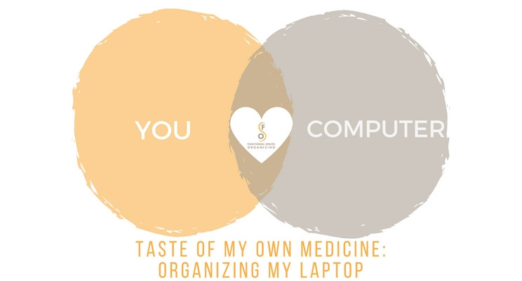 Taste of My Own Medicine - Organizing My Laptop