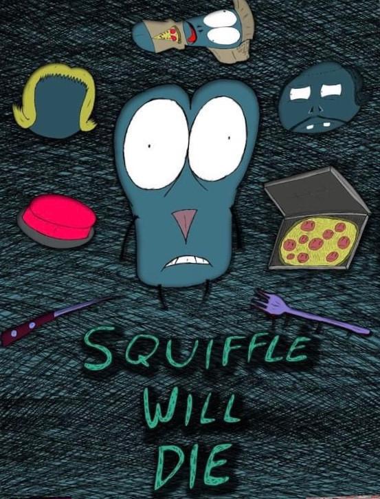 SQUIFFLE WILL DIE