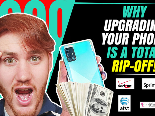 Proof That Your Phone Bill, Trade-In, and Phone Upgrade is a Total Rip Off!