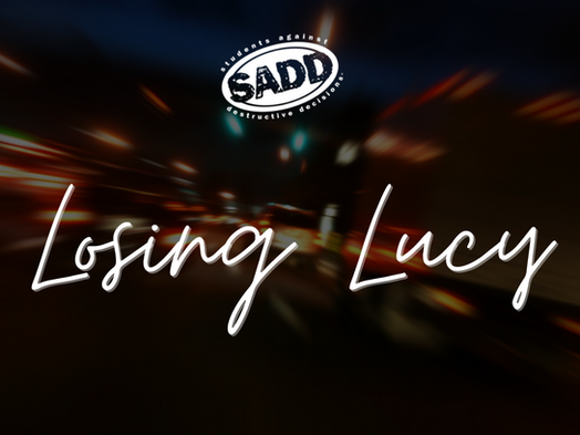 LOSING LUCY: The Risks of Impaired Driving