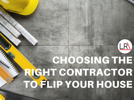 Choosing the Right Contractor to Flip Your House