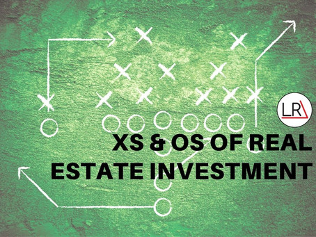 Xs & Os of Real Estate Investment