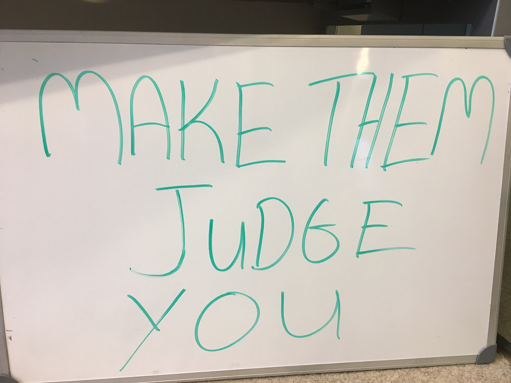 Whiteboard wisdom is about giving people motivation to chase their dreams.  By making people judge you, you take the power of your life into your hands.  Go get your dreams