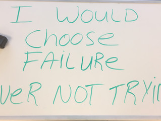 Whiteboard Wisdom: I Would Choose Failure Over Not Trying