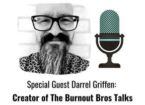 Darrel Griffin: Creator of The Burnout Bros Talks Male Burnout