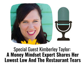 Kimberley Taylor: A Money Mindset Expert Shares The Restaurant Tears That Lead To Her Healing