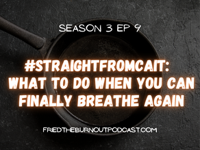 #straightfromcait: The Collective Sigh - What To Do When You Can Finally Breathe Again
