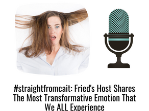 #straightfromcait: Fried's Host Shares The Most Transformative Emotion That We ALL Experience