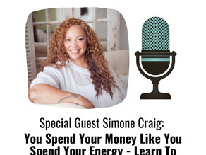 Simone Craig: You Spend Your Money Like You Spend Your Energy - Learn To Embody Wealth