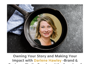 Owning Your Story and Making Your Impact with Darlene Hawley