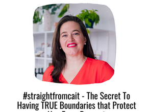 #straightfromcait - The Secret To Having TRUE Boundaries that Protect You From Burnout