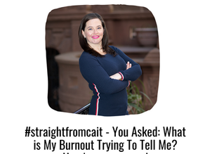 #straightfromcait: What Your Burnout Is Trying To Tell You
