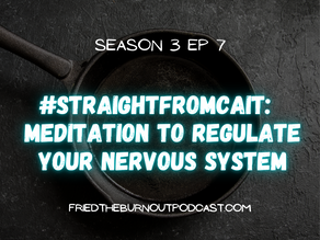 #straightfromcait: A Meditation to Regulate Your Nervous System