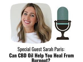 Sarah Paris: Can CBD Oil Help You Heal From Burnout?