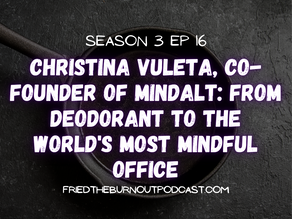 Christina Vuleta, Co-founder of MINDALT: From Deodorant to The World's Most Mindful Office