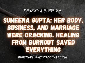 Sumeena Gupta: Her Body, Business, and Marriage Were Cracking. Healing from Burnout Saved Everything
