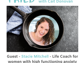 High Functioning Anxiety and Burnout with Stacie Mitchell