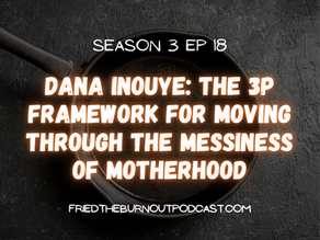 Dana Inouye: The 3P Framework For Moving Through The Messiness Of Motherhood