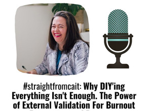 #straightfromcait: Why DIY'ing Everything Isn't Enough. The Power of External Validation