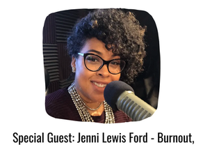 Jenni Lewis Ford - Burnout, Black Girl Magic, and Gratitude