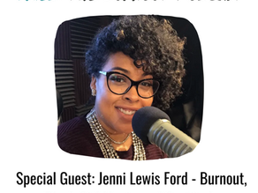 Jenni Lewis Ford - Burnout, Black Girl Magic, and Gratitude