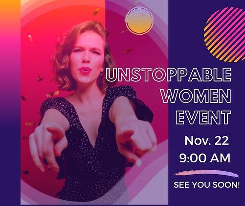 Unstoppable Women Event, November 22, 9:00 am