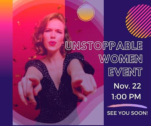 Unstoppable Women Event, November 22, 1:00 pm