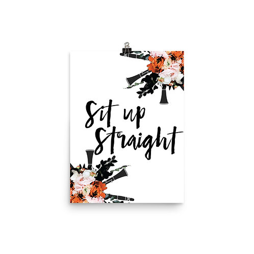 Sit up Straight Quote Poster