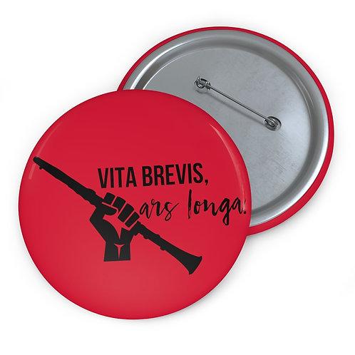 Vita Brevis, Ars Longa Pin Buttons