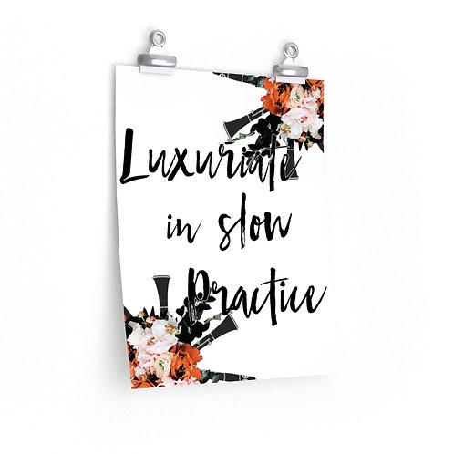 Luxuriate in Slow Practice Posters