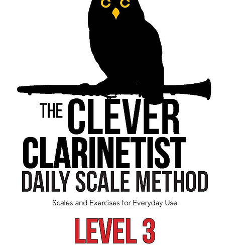The Clever Clarinetist's Daily Scale Method: Level 3—Print Book