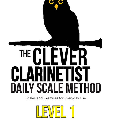 The Clever Clarinetist's Daily Scale Method: Level 1 PDF