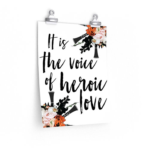 It is the voice of heroic love Posters