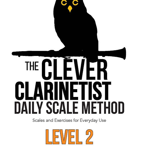 The Clever Clarinetist's Daily Scale Method: Level 2