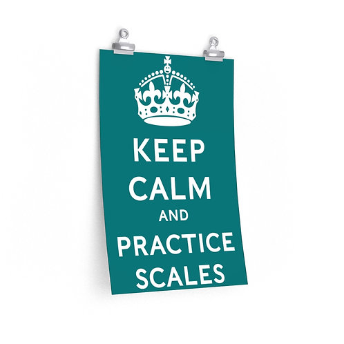Keep Calm and Practice Scales Posters
