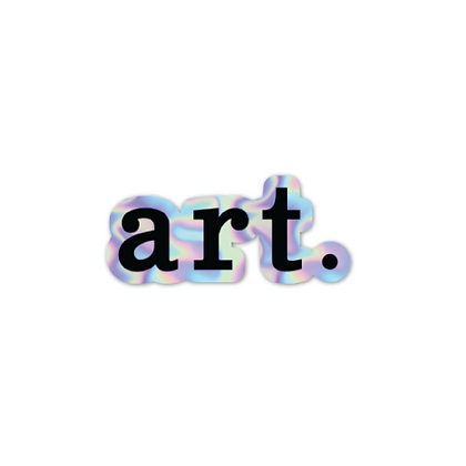 """art."" Holographic Sticker"