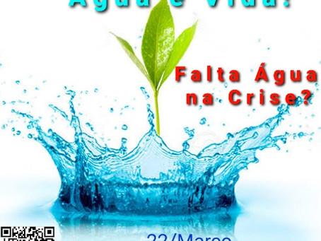Água é Vida! Falta Água na Crise?