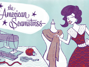 New Work for The American Seamstress