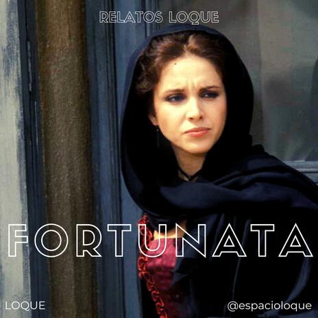 ¡Pobre Fortunata!