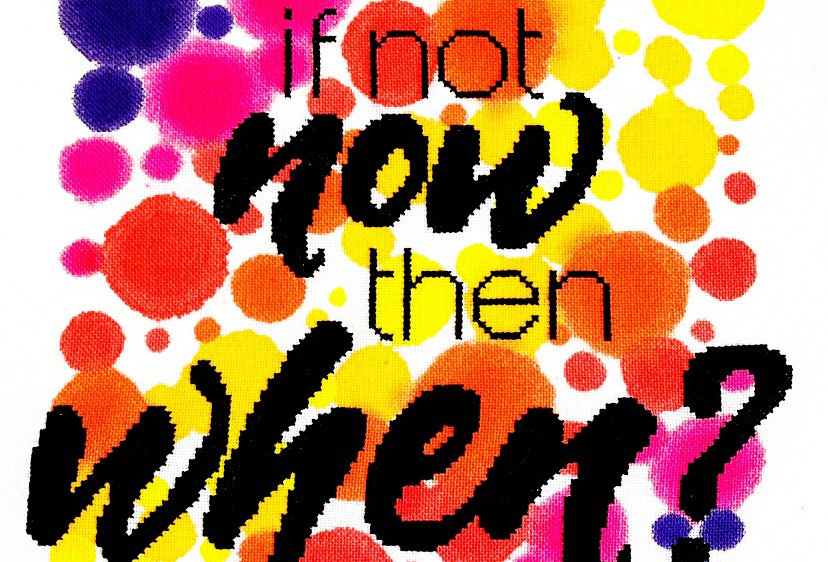 If Not Now, Then When? - Modern Cross Stitch Kit