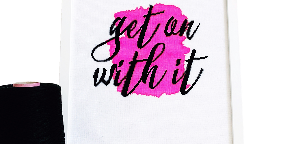 Get on with it - Modern Cross Stitch Kit
