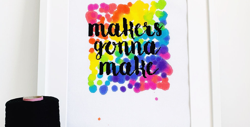 Makers gonna make - Modern Cross Stitch Kit