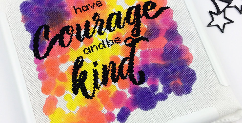 Have Courage and Be Kind - Modern Cross Stitch Kit