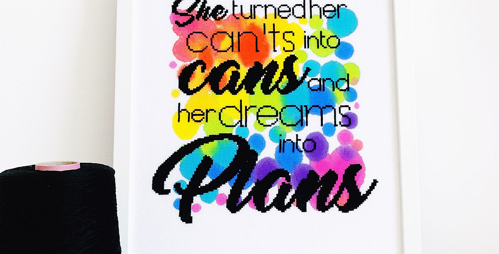 Can'ts, Cans, Dreams, Plans - Modern Cross Stitch Kit